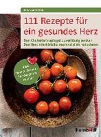 111 Rezepte für ein gesundes Herz   CARLSSON,  Sonja  