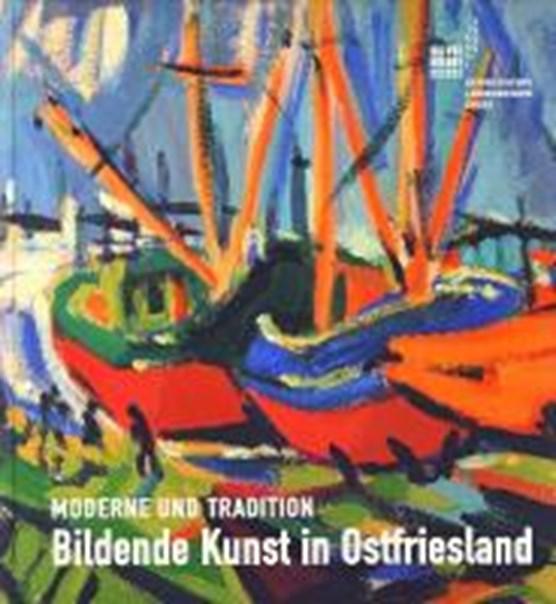 Bildende Kunst in Ostfriesland im 20. und 21. Jahrhundert