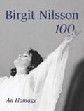 Birgit Nilsson: 100   Rutbert Reisch  