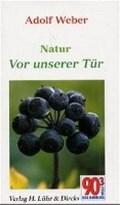 Weber, A: Natur vor unserer Tür   Adolf Weber  