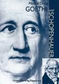 Goethe und Schopenhauer   Michael Dirrigl  