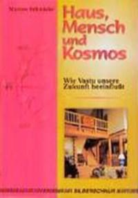 Haus, Mensch und Kosmos | Markus Schmieke |