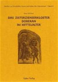 Das Zisterzienserkloster Doberan im Mittelalter   Sven Wichert  