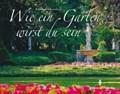 Schoenebeck, R: Wie ein Garten wirst du sein | Relindis von Schoenebeck |