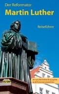 Der Reformator Martin Luther - Reiseführer | Wolfgang Hoffmann |