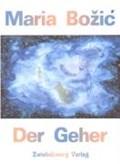 Der Geher | Maria Bozic |
