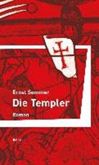 Die Templer | Sommer, Ernst ; Haacker, Christoph |