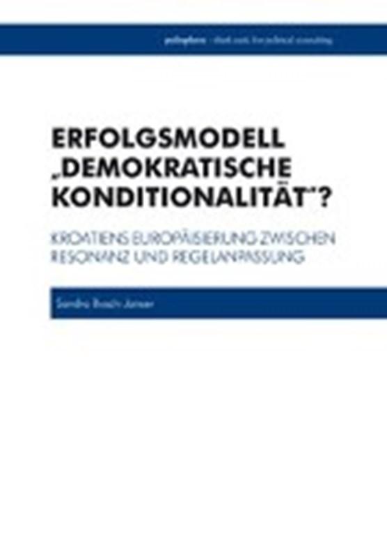 Busch-Janser, S: Erfolgsmodell Demokr. Konditionalität