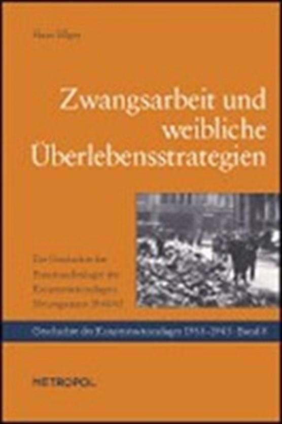 Ellger, H: Zwangsarbeit und weibliche Überlebensstrategien