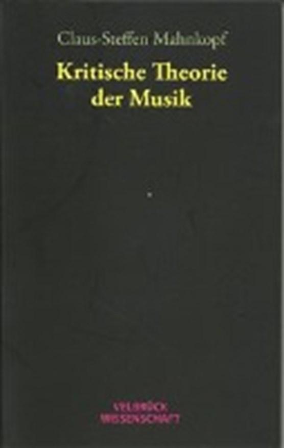 Mahnkopf, C: Kritische Theorie der Musik