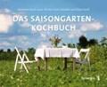 Das Saisongarten-Kochbuch | Kissel-Lesser, Marianne ; Lesser, Werner ; North, Dorothee ; North, Klaus |