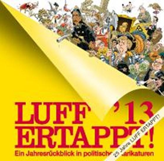 Luff'13 Ertappt!