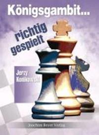 Königsgambit richtig gespielt | Jerzy Konikowski |