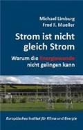 Strom ist nicht gleich Strom   Limburg, Michel ; Mueller, Fred ; Vaatz, Arnold  