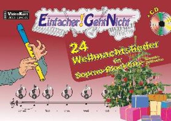 Einfacher!-Geht-Nicht: 24 Weihnachtslieder für Sopran-Blockflöte (Barocke Griffweise) mit CD