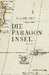 Die Paragoninsel   Erik Alexander Dresen  