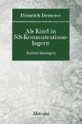 Als Kind in NS-Konzentrationslagern | Demerer, Heinrich ; Walter, Verena |