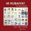 Schapiro, B: 40 RUBAIYAT | Schapiro, Boris ; Nicely, Catharine J. ; Hildebrandt Schmidt, Inge |