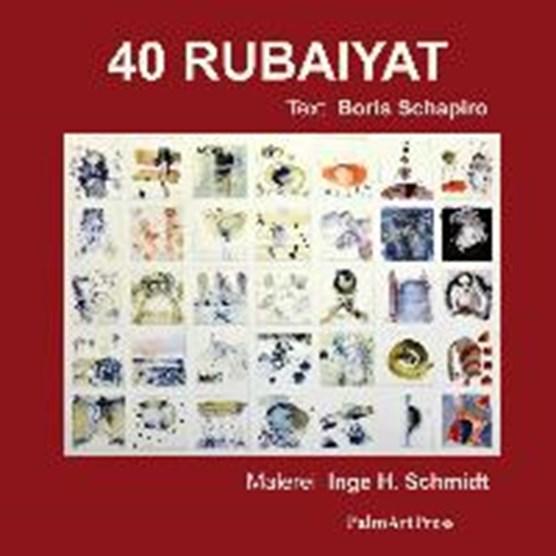 Schapiro, B: 40 RUBAIYAT
