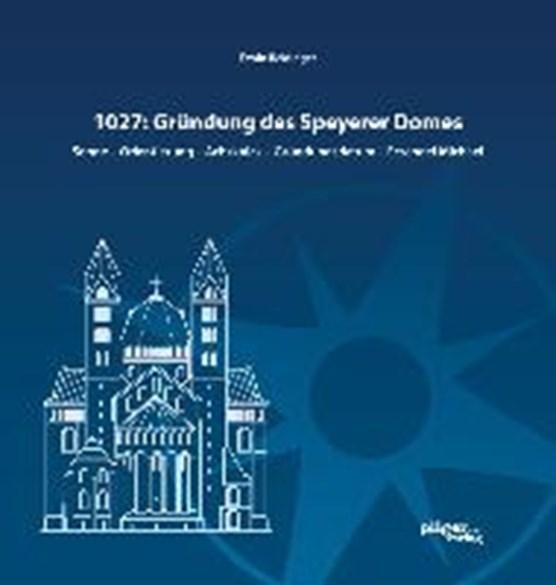 1027: Gründung des Speyerer Doms