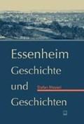 Mossel, S: Essenheim. Geschichte und Geschichten | Mossel, Stefan ; Braunewell, Adam ; Weichlein, Emil ; Würz, Markus |