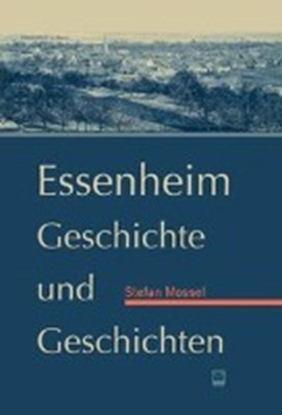 Mossel, S: Essenheim. Geschichte und Geschichten