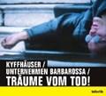 Kyffhäuser / Unternehmen Barbarossa / Träume vom Tod! | auteur onbekend |