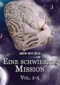 Beck, S: Eine schwierige Mission Vol. 1-5 | Simon Rhys Beck |