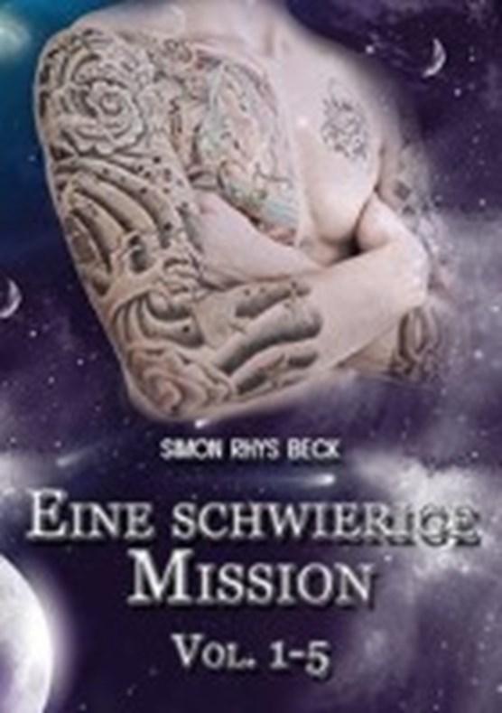 Beck, S: Eine schwierige Mission Vol. 1-5