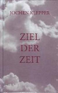 Ziel der Zeit | Jochen Klepper |