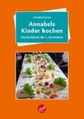 Jones, A: Annabels Kinder kochen | Annabell Jones |