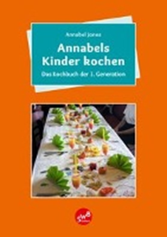 Jones, A: Annabels Kinder kochen
