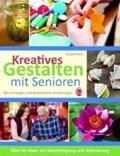 Kreatives Gestalten mit Senioren | Verlag SingLiesel |