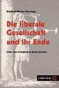 Die liberale Gesellschaft und ihr Ende | Manfred Kleine-Hartlage |