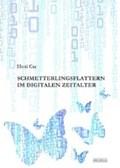 Schmetterlingsflattern im digitalen Zeitalter   Eleni Cay  