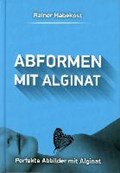 Abformen mit Alginat | Rainer Habekost |