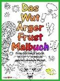 Das Wut Ärger Frust Malbuch   auteur onbekend  