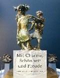 Mit Schönheit, Charme und Freude   Kulturfonds Peter E. Eckes  