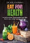 Eat for Health | Joel Fuhrman |