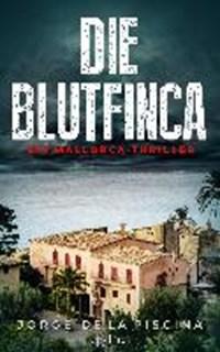 Die Blutfinca | Jorge De La Piscina |