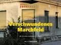 Verschwundenes Marchfeld   Karl Zellhofer  