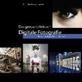Das grosse Lehrbuch Digitale Fotografie   Martin Zurmühle  