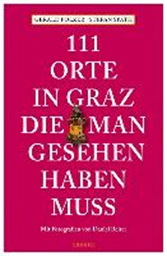 111 Orte in Graz, die man gesehen haben muss