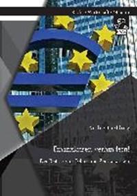 Finanzkrisen verhindern! Der Beitrag von Politik und Zentralbanken | Andre Kiessling |