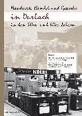 Handwerk, Handel und Gewerbe in Durlach in den 50er- und 60er-Jahren   auteur onbekend  