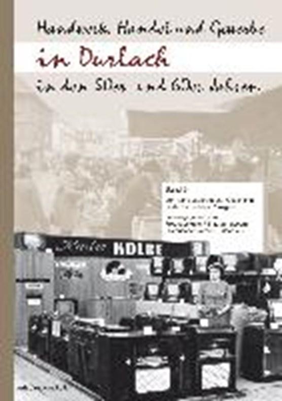 Handwerk, Handel und Gewerbe in Durlach in den 50er- und 60er-Jahren