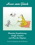 Glück, H: Mäuschen Ringelschwanz, Giraffe Langhals und Mimi | Glück, Hans vom ; Fleischhauer, Ulrich |
