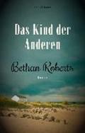 Roberts, B: Kind der Anderen   Bethan Roberts  