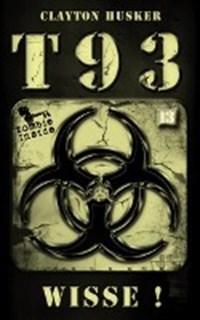T93, Band 13: Wisse! | Clayton Husker |