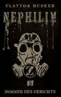 Nephilim, Band 5: Donner des Gerichts | Clayton Husker |